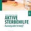 Stephan Holthaus & Timo Jahnke: Aktive Sterbehilfe - Ausweg oder Irrweg?
