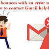Email bounces with an error message: How to contact Gmail helpline?