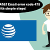Eliminate AT&T Email error code 475 with simple steps!