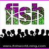 www.fishworld.ning.com