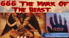 666 The Mark of the beast, What everyone needs t...