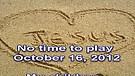 No time to play - October 16, 2012