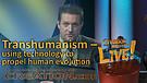 (4-02) Transhumanism – using technology to pro...