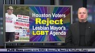 Houston Voters Reject Lesbian Mayor's Gay Agenda...