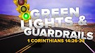 Green Lights & Guardrails