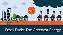 Fossil Fuel: The Greenest Energy