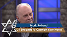 Dr. Mark Rutland: 21 Seconds to Change Your World (Part 2) (May 17, 2016)