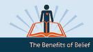 The Benefits Of Belief
