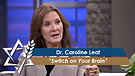 Dr. Caroline Leaf: Switch on Your Brain (Part 2) (July 05, 2016)