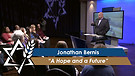 Jonathan Bernis: A Hope and a Future (Part 2) (J...