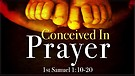 Conceived in Prayer