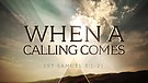 When A Calling Comes