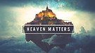 Heaven Matters Because It Is Our Eternal Home