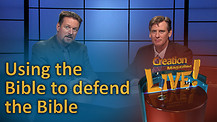 (6-04) Using the Bible to defend the Bible