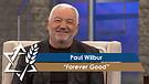 Paul Wilbur: Forever Good