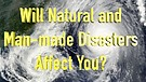 Will Natural and Man-made Disasters Affect You? ...
