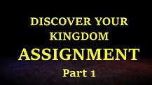 Discover Your Kingdom Assignment - Part 1