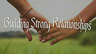 Elder Randy - Building Strong Relationships 4-29...