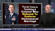 Air Force Punishes Colonel Who Refused To Endorse Homosexual Marriage