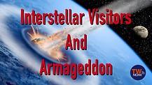 Interstellar Visitors and Armageddon