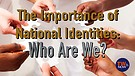 The Importance of National Identities: Who Are W...