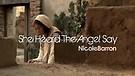 She Heard The Angel Say by Nicole Barron