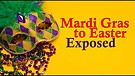 03-03-18 Mardi Gras to Easter Exposed