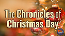 The Chronicles of Christmas Day