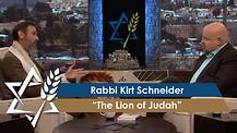 Rabbi Kirt Schneider | The Lion of Judah