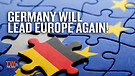 Germany Will Lead Europe Again!