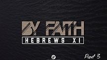 By Faith - Part 3