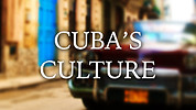 Cuba's Culture