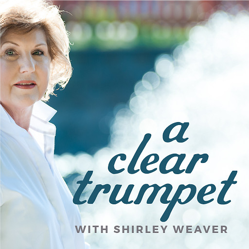 A Clear Trumpet with Shirley Weaver