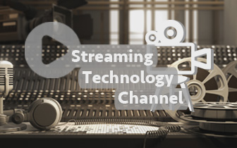 Streaming Technology Channel
